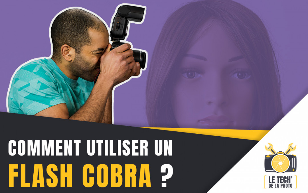 Comment utiliser un flash cobra